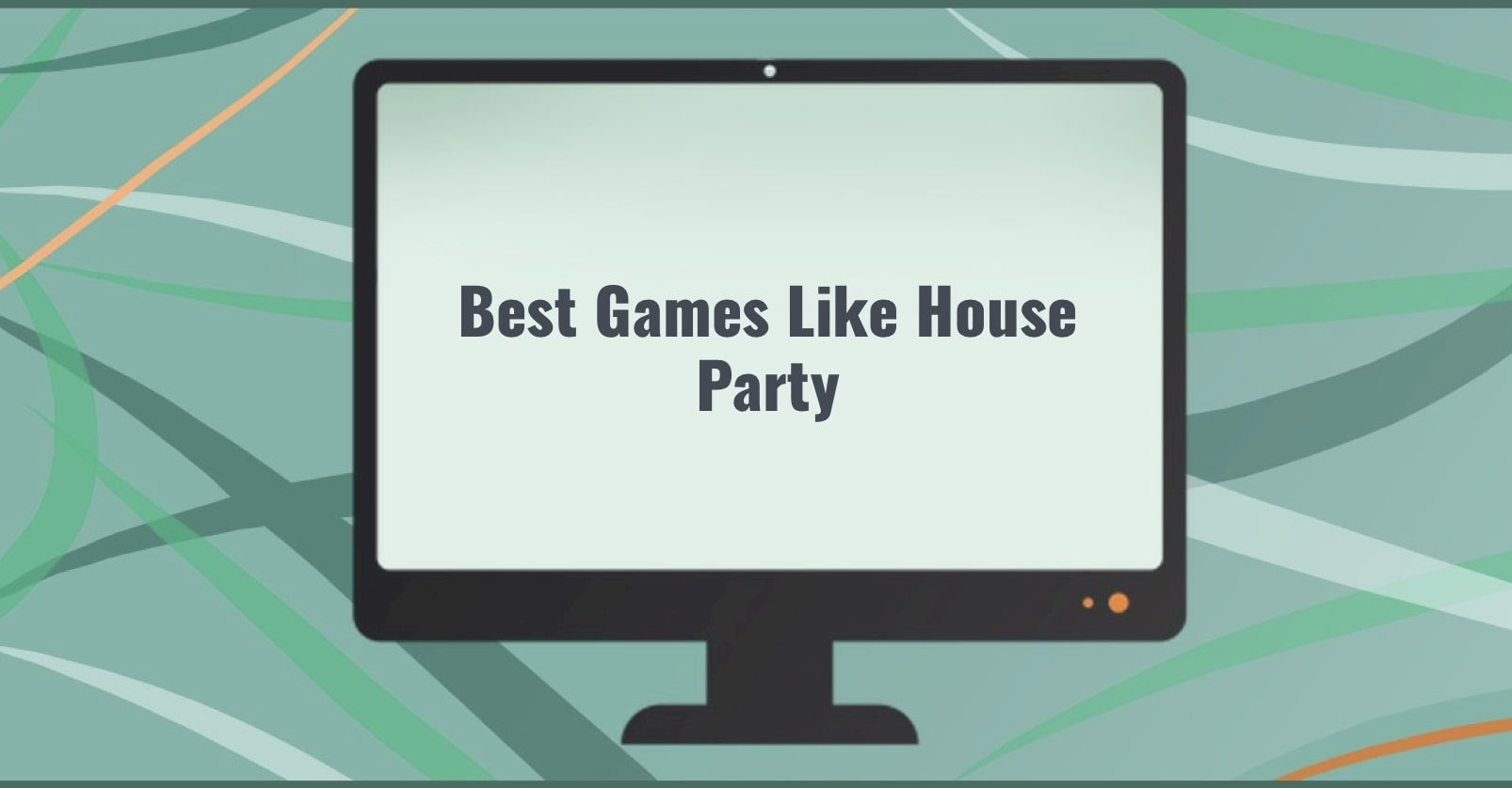 Best Games Like House Party