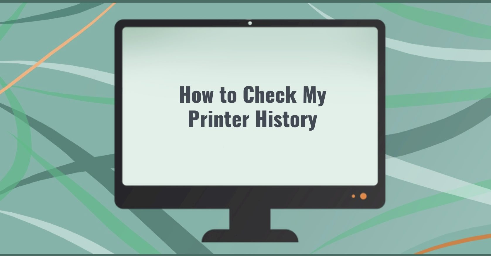How to Check My Printer History