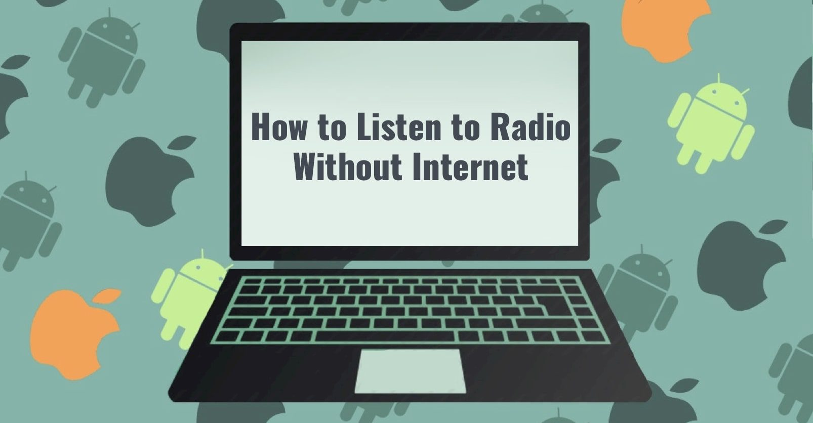 How to Listen to Radio Without Internet