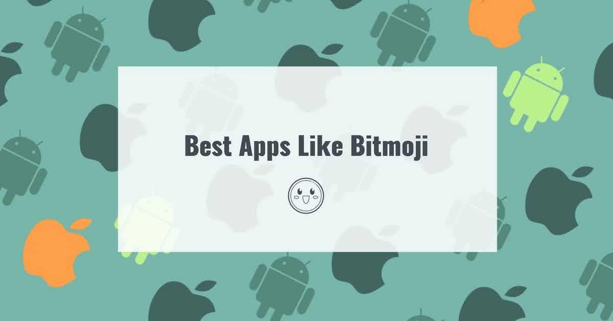 Best Apps Like Bitmoji