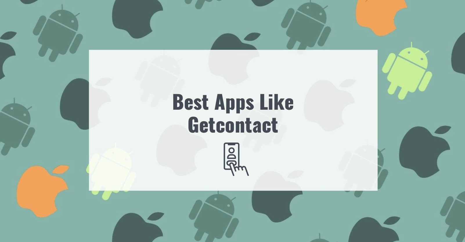 Best Apps Like Getcontact