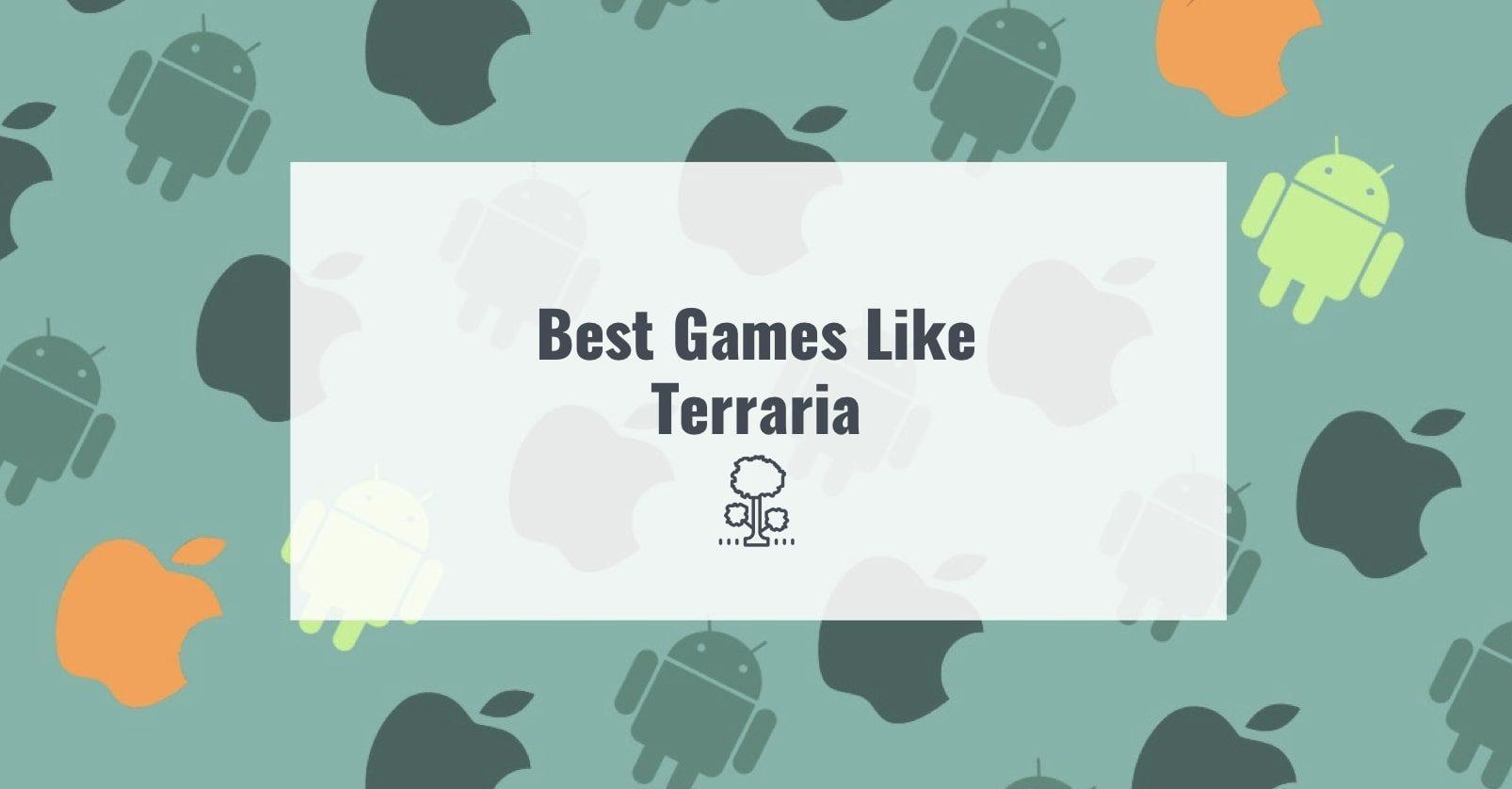 Best Games Like Terraria