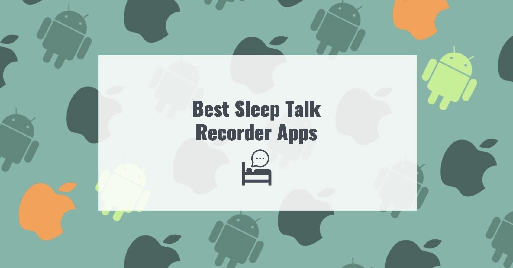 Best Sleep Talk Recorder Apps