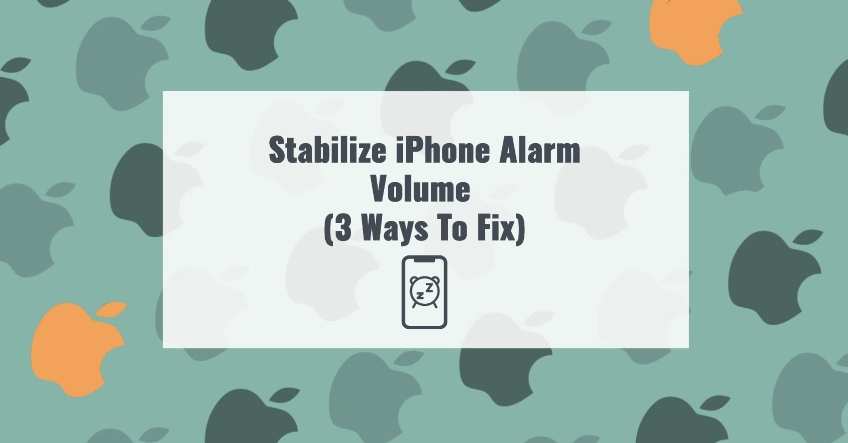 Stabilize iPhone Alarm Volume (3 Ways To Fix)