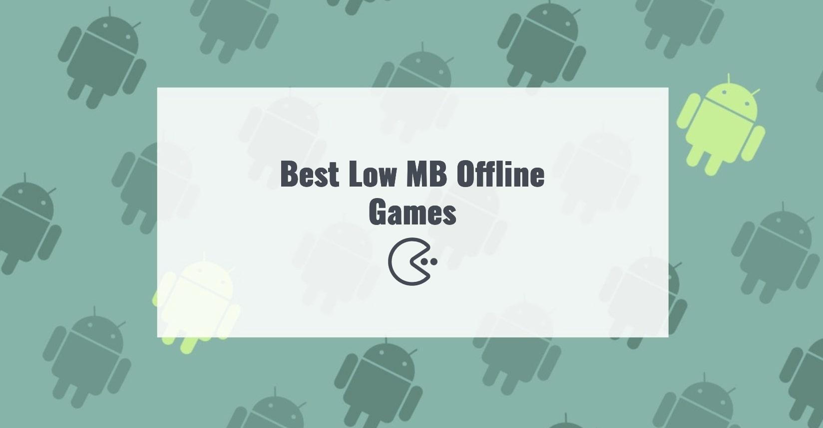 Best Low MB Offline Games