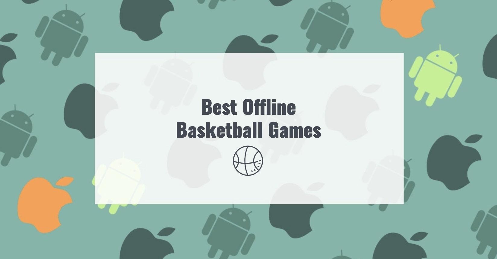 Best Offline Basketball Games